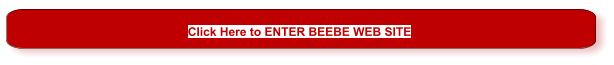 Click Here to ENTER BEEBE WEB SITE